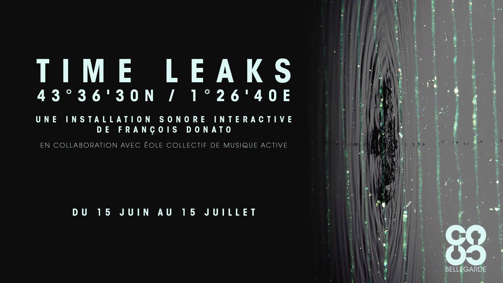 Time Leaks 43°36'30N / 1°26'40E | 15 juin – 15 juillet 2017